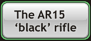 The AR15 'black' rifle